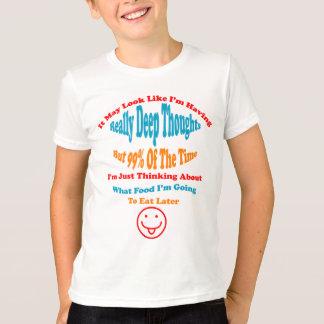 おもしろいで深い思考および食糧 Tシャツ