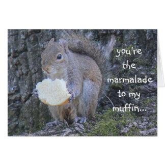 おもしろいなリス、私のマフィンへのマーマレード、私は恋しく思います カード