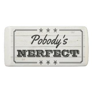 おもしろいなPobodyのNerfectだれも完全なユーモアのある 消しゴム