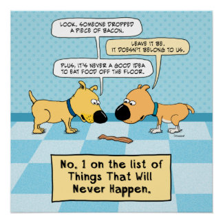 おもしろい犬はそのベーコンポスターを食べません ポスター