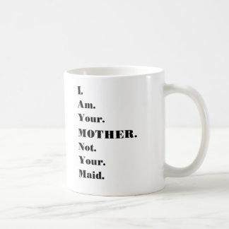 おもしろい私はあなたの母あなたの女中のマグではなくではないです コーヒーマグカップ