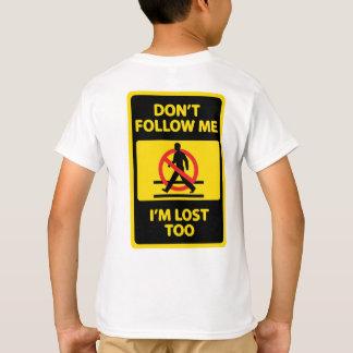 おもしろい私を後を追わないで下さい Tシャツ