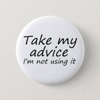 おもしろい諺のノベルティのスローガンのアドバイスのギフトボタン 5.7CM 丸型バッジ