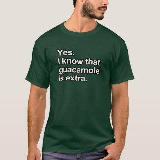 おもしろい諺-グアカモーレが余分であることが私はわかっています Tシャツ