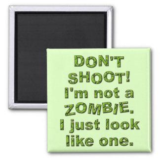 おもしろい、ゾンビのようにちょうど見えるために撃たないで下さい マグネット
