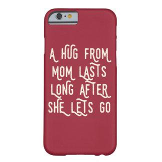 お母さんからの抱擁は彼女が行くために割り当てた後長く持続します BARELY THERE iPhone 6 ケース