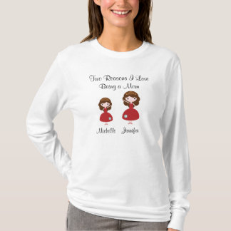 お母さんがある2つの理由I愛 Tシャツ