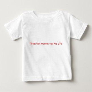 """""""お母さんによってが妊娠中絶反対""""だった神を感謝していして下さい ベビーTシャツ"""