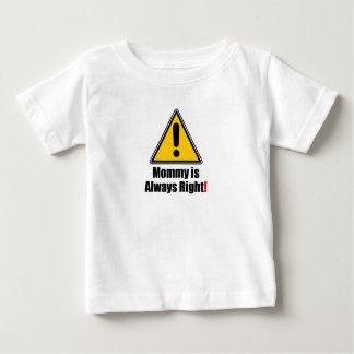 お母さんは正しいです常に ベビーTシャツ
