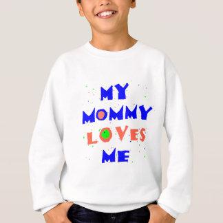 お母さんは私を愛します スウェットシャツ
