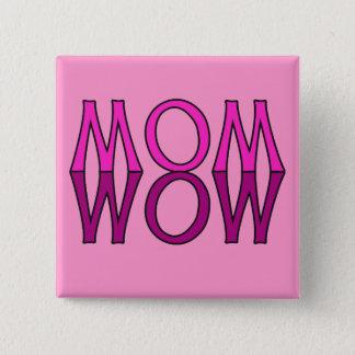 お母さんWOW! クールなお母さんの日のTシャツ 5.1CM 正方形バッジ