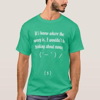 お金があるところか。! Tシャツ