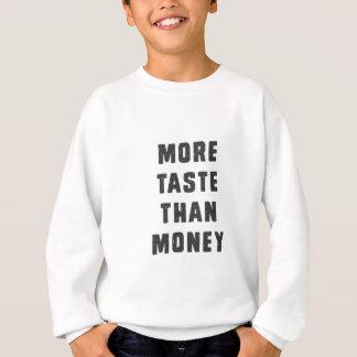 お金よりより多くの好み スウェットシャツ