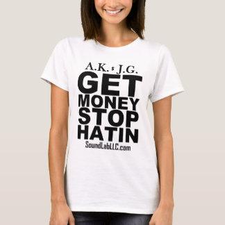 お金停止Hatinを得て下さい Tシャツ