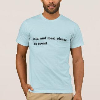 お願いしますコーラおよび食事。 パン無し Tシャツ