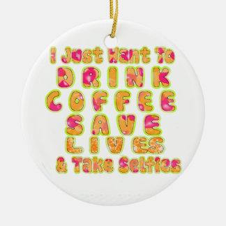 かわいい私はちょうどコーヒー保存の生命およびTを飲みたいと思います セラミックオーナメント