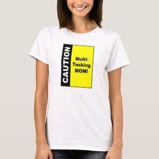 かわいく数々のなタスキングのお母さんの注意 Tシャツ