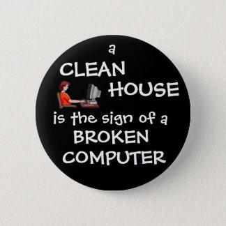 きれいな家は壊れたコンピュータの印です 缶バッジ