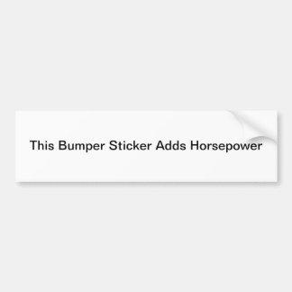 このバンパーステッカーは馬力を加えます バンパーステッカー