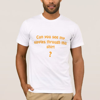 このワイシャツを通して私のニップルを見ることができますか。 Tシャツ