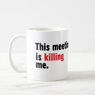 この会合は私をマグ殺しています コーヒーマグカップ