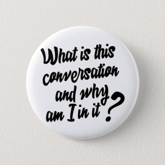 この会話は何およびなぜですそれの私ですか。 缶バッジ