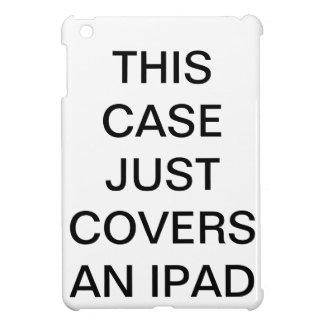 この場合はちょうどiPadをカバーします iPad Miniケース