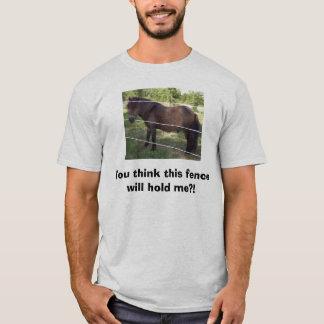 この塀を握ります私を考えますか。! Tシャツ