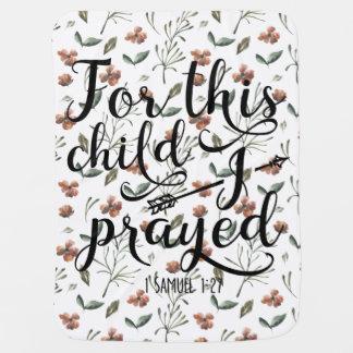 この子供のために私は-聖書の詩1のサミュエルの1:2を祈りました ベビー ブランケット