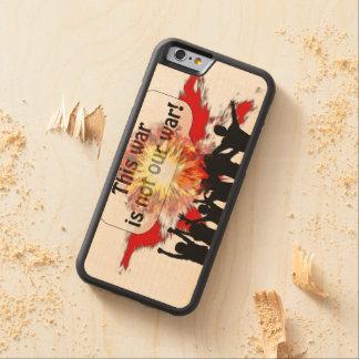 この戦争は私達の戦争ではないです CarvedメープルiPhone 6バンパーケース