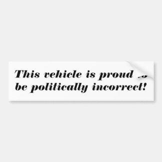 この車は行政上不正確で誇りを持ったです! バンパーステッカー