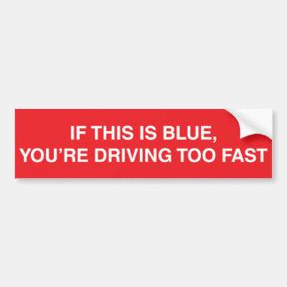 これが青なら、あなたは余りに速い運転する バンパーステッカー