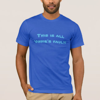 これはすべてのVinnieの欠陥です! Tシャツ