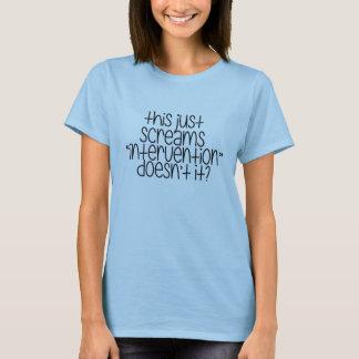 これはちょうど介在のティーを叫びます Tシャツ
