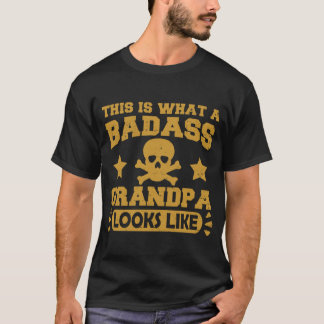 これはなんとBADASSの祖父のように見えるかです Tシャツ