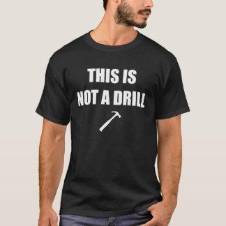 これはドリルではないです! Tシャツ