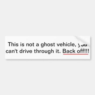 これは幽霊車、後退しますではないです。 バンパーステッカー