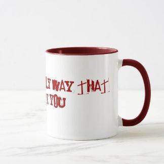 これは私が容認してもいいこと唯一の方法です マグカップ