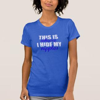 これは私が私のニップルを隠すところです Tシャツ