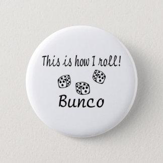 これは私がBuncoをいかに転がるかです 5.7cm 丸型バッジ