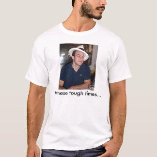 これらの堅い時のドンZazueta、… Tシャツ