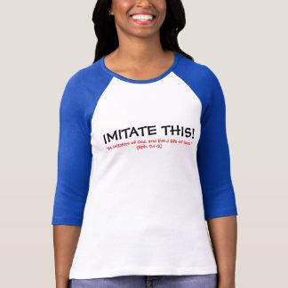 これを模倣して下さい! Tシャツ