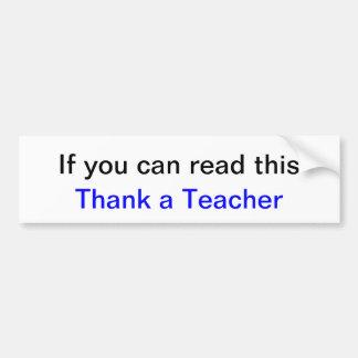 これを読むことができたら先生を感謝していして下さい バンパーステッカー