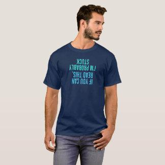 これを読むことができれば私はおそらくスタックしています Tシャツ