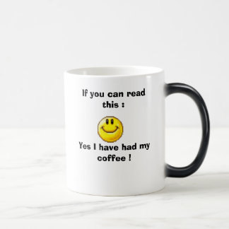 これを読むことができれば、BIG_laugh: Yes Iは…持っていました モーフィングマグカップ