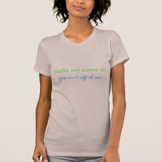 こんにちは私の名前は次のとおりです: 、私を都合できません Tシャツ