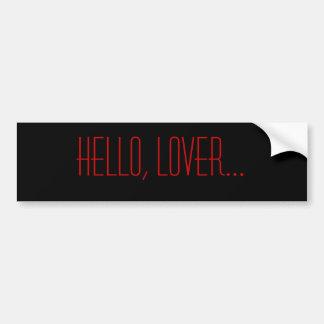 こんにちは、恋人… バンパーステッカー