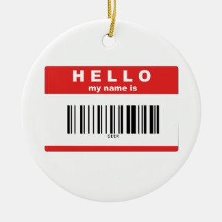こんにちは、私の名前はギークのバーコードです セラミックオーナメント