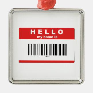 こんにちは、私の名前はギークのバーコードです メタルオーナメント