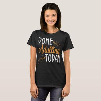 されたAdultingは今日Tシャツを内に向けます Tシャツ